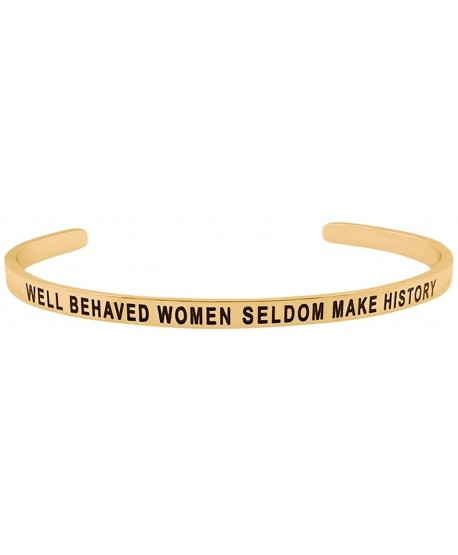 WELL BEHAVED WOMEN SELDOM MAKE HISTORY Mantra Positive Message Cuff Bracelet - Gold Tone - C11809M6RGQ